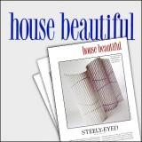 House Beautiful Magazine – Various Articles